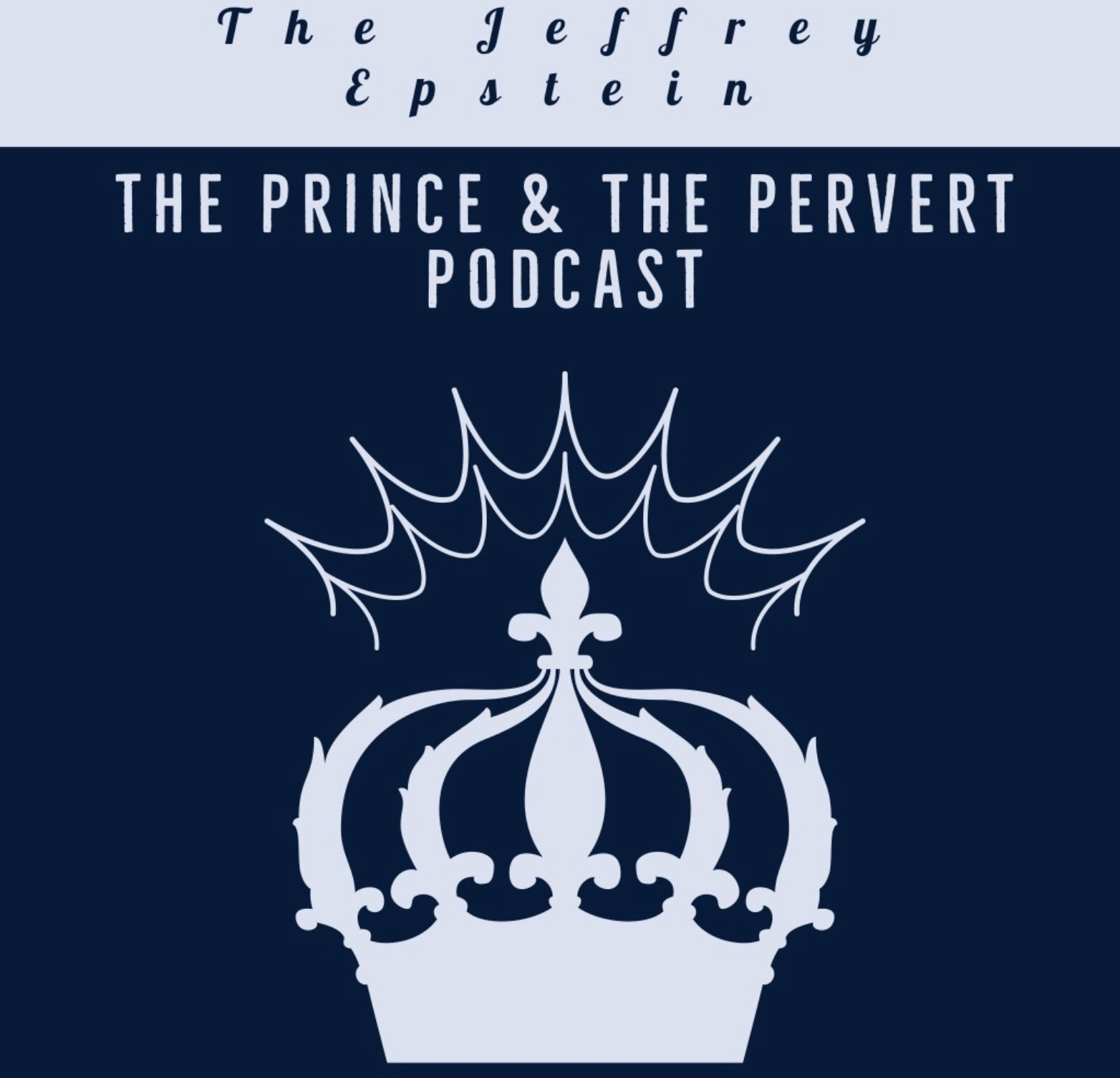 The Jeffrey Epstein, the Prince & the Pervert Podcast